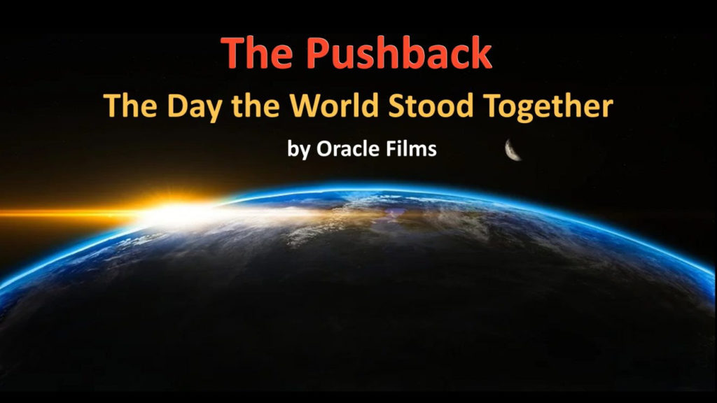 THE PUSHBACK   Oracle Films   The Day the World Stood Together #DareToThink